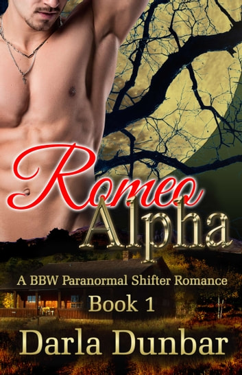 Romeo Alpha - Book 1 ebook by Darla Dunbar