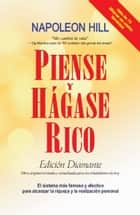 Piense y Hagase Rico: Edicion Diamante ebook by Napoleon Hill