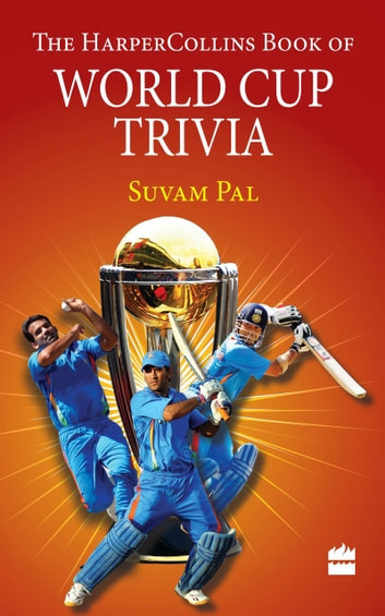 The HarperCollins Book of World Cup Trivia ebook by Suvam Pal
