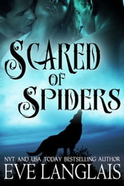 Scared of Spiders ebook by Eve Langlais
