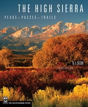 High Sierra - Peaks, Passes, Trails, 3rd Ed. ebook by R.J. Secor