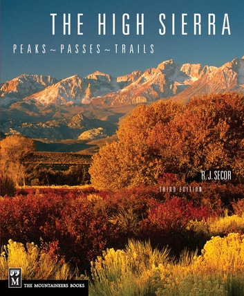 The High Sierra - Peaks, Passes, Trails, 3rd Ed. ebook by R.J. Sector