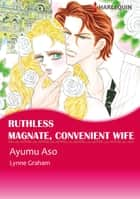 Ruthless Magnate, Convenient Wife (Harlequin Comics) ebook by Lynne Graham,Ayumu Asou