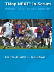 TMap NEXT in scrum - effectief testen in Agile projecten ebook by Leo van der Aalst, Cecile Davis, Leo van der Aalst