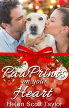 Paw Prints on Your Heart - Three Christmas Romances ebook by Helen Scott Taylor