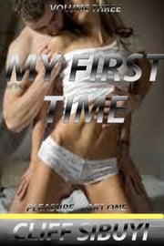My First Time: Pleasure part one ebook by Cliff Sibuyi
