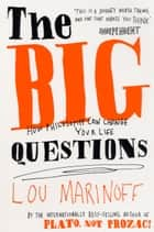 The Big Questions - How Philosophy Can Change Your Life ebook by Lou Marinoff