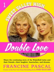 Double Love (Sweet Valley High #1) ebook by Francine Pascal