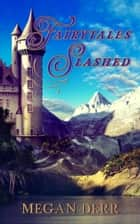 Fairytales Slashed ebook by