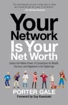 Your Network Is Your Net Worth ebook by Porter Gale,Guy Kawasaki