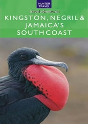 Kingston, Negril & Jamaica's South Coast ebook by John  Bigley
