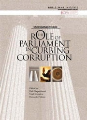 The Role of Parliament in Curbing Corruption ebook by Stapenhurst, Rick