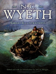 Great Illustrations by N. C. Wyeth ebook by N. C. Wyeth,Jeff A. Menges,Jeff A. Menges