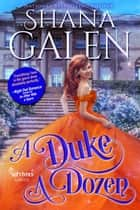 A Duke a Dozen - Survivors, #6 ebook by Shana Galen