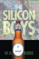 The Silicon Boys ebook by W.H. Burke