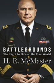 Battlegrounds: The Fight to Defend the Free World ebook by H.R. McMaster