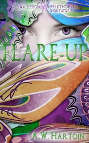 Flare-up (An Away From Whipplethorn Short Story) ebook by A.W. Hartoin