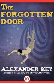 The Forgotten Door ebook by Alexander Key
