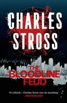 The Bloodline Feud - A Merchant Princes Omnibus ebook by Charles Stross