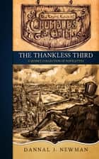 The Thankless Third ebook by Dannal J. Newman