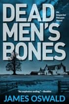 Dead Men's Bones ebook by James Oswald