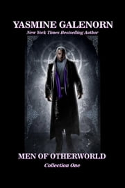 The Men of Otherworld: Collection One ebook by Yasmine Galenorn