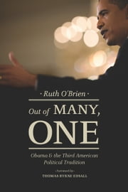 Out of Many, One - Obama and the Third American Political Tradition ebook by Ruth O'Brien,Thomas Byrne Edsall