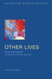 Other Lives ebook by Iman Humaydan,Michelle Hartman