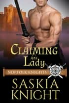 Claiming his Lady - A Medieval Romance ebook by Saskia Knight