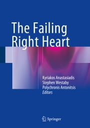 The Failing Right Heart ebook by Kyriakos Anastasiadis,Stephen Westaby,Polychronis Antonitsis