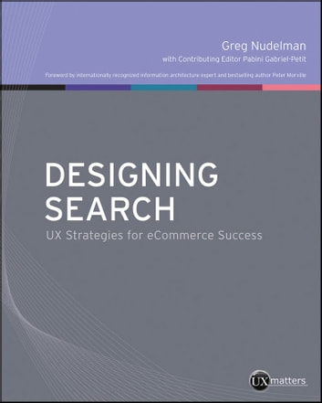 Designing Search - UX Strategies for eCommerce Success ebook by Greg Nudelman,Pabini Gabriel-Petit