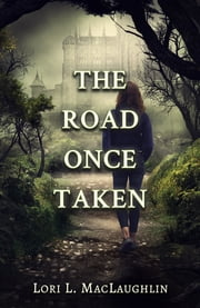 The Road Once Taken ebook by Lori L. MacLaughlin