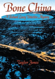 Bone China - A Richard Lacey Detective Mystery ebook by Taylor Jones