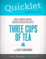Quicklet on Greg Mortenson and David Oliver Relin's Three Cups of Tea ebook by Tyler  Lacoma