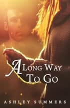 A Long Way To Go ebook by Ashley Summers