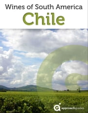 Chile: Wines of South America ebook by Approach Guides,David Raezer,Jennifer Raezer
