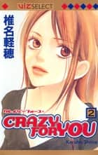 Crazy For You, Vol. 2 ebook by Karuho Shiina