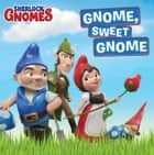 Gnome, Sweet Gnome ebook by Tina Gallo, Jenny Yoon