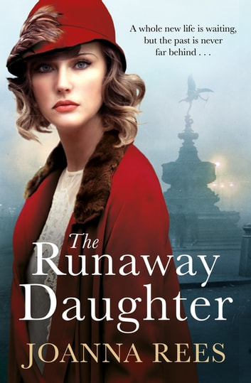 The Runaway Daughter - Fashion, Flapper Girls, Jazz and Danger in Roaring Twenties London ebook by Joanna Rees