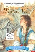 Rivka's Way ebook by Teri Kanefield