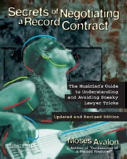 Secrets of Negotiating a Record Contract: Music Pro Guides ebook by Avalon, Moses