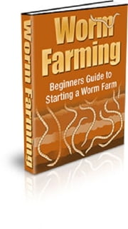 Worm Farming ebook by Anonymous