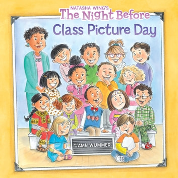 The Night Before Class Picture Day ebook by Natasha Wing
