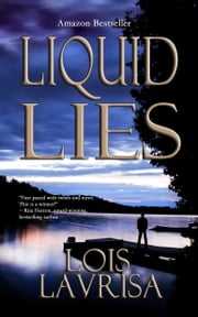 Liquid Lies (Young/New Adult: Mystery, Thriller, Suspense) ebook by Lois Lavrisa