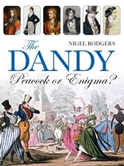 The Dandy - Peacock or Enigma? ebook by Nigel Rodgers