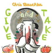 Give and Take - with audio recording ebook by Chris Raschka,Chris Raschka