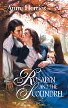 Rosalyn and the Scoundrel ebook by Anne Herries