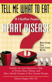 Tell Me What to Eat If I Suffer From Heart Disease - Nutrition You Can Live With ebook by Elaine Magee