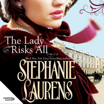 The Lady Risks All audiobook by Stephanie Laurens