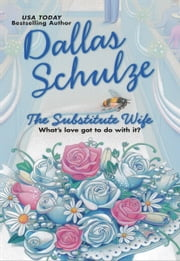 The Substitute Wife ebook by Dallas Schulze